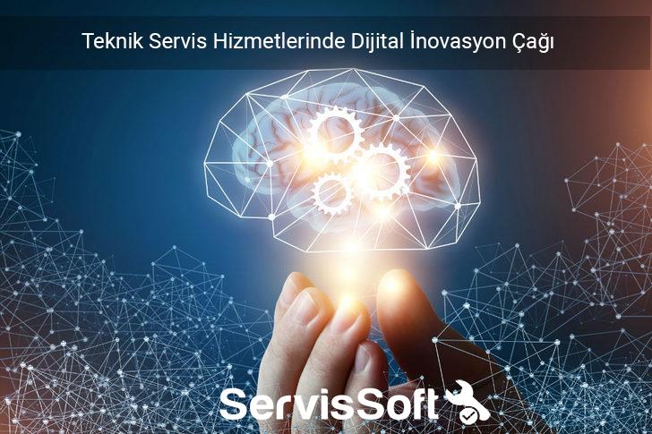Teknik Servis Hizmetlerinde Dijital İnovasyon Çağı